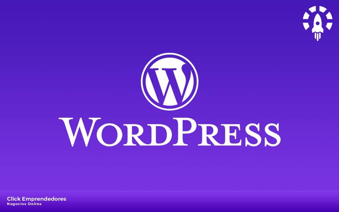 WordPress: la mejor plataforma para crear tu web