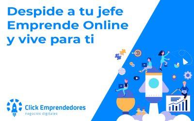 Despide a tu jefe, emprende online y cumple tus sueños